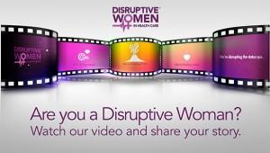 Disruptive Women in Health Care