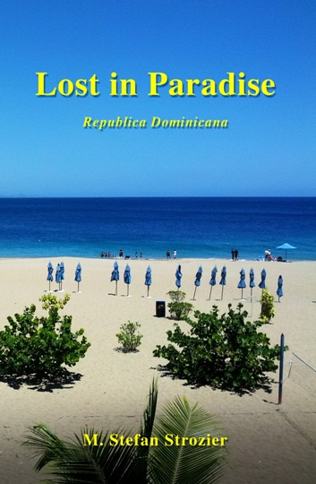 Lost in Paradise: A Humorous Travelogue by M. Stefan Strozier
