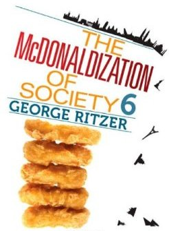 The McDonaldization of Society – 6th Ed