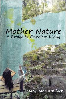 Mother Nature, A Bridge to Conscious Living