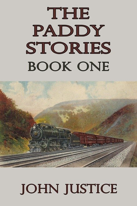 The Paddy Stories, Book One by John Justice
