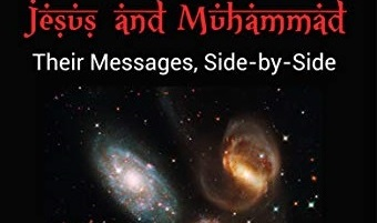 Jesus and Muhammad: Their Messages, Side-by-Side