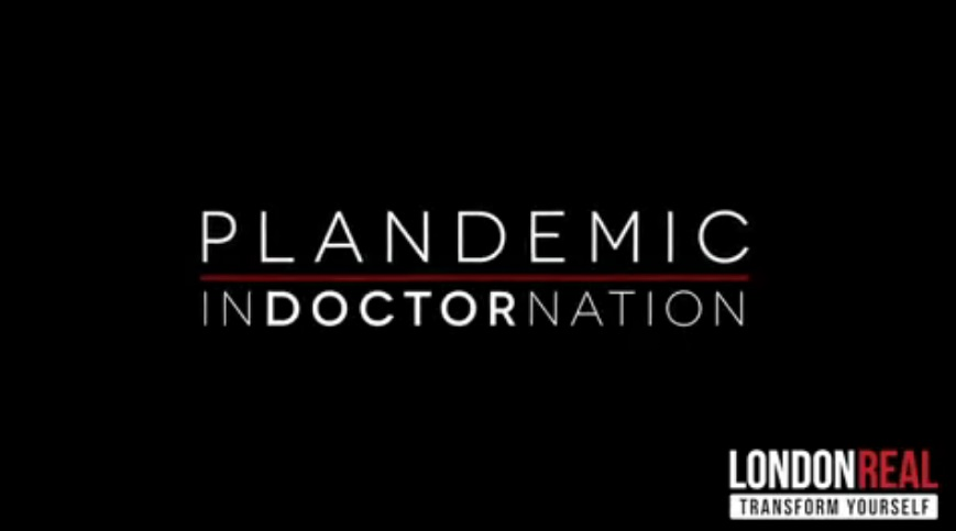 Plandemic: Indoctrination – Exposing Who's Behind the COVID 19 Crisis?